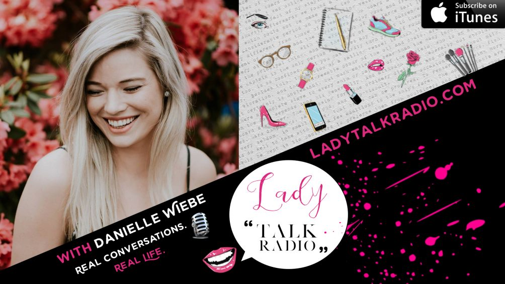 Danielle Wiebe, Lady Talk Radio, We are Lady Alpha, Stacey Rae
