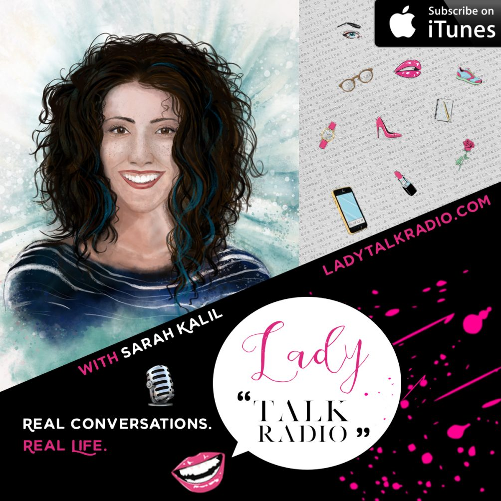 Lady Talk Radio, We are Lady Alpha, Sarah Kalil, Where Stars Go