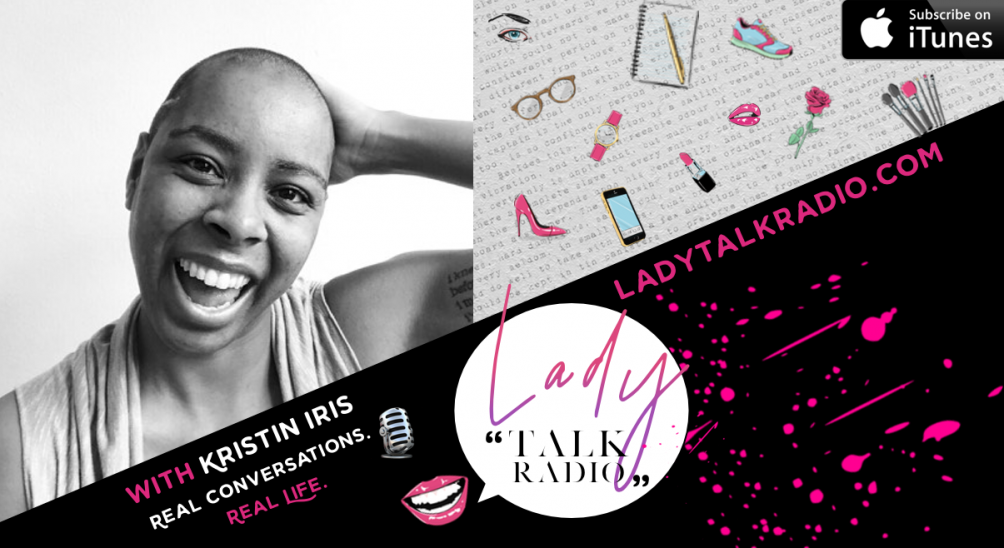 Kristin Iris, Lady Talk Radio