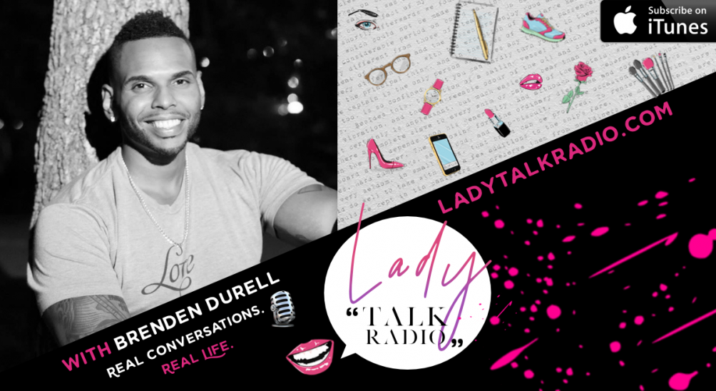 brenden durell, lady talk radio, masculine may