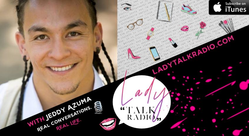 Lady Talk Radio, Jeddy Azuma, Rising Man Podcast