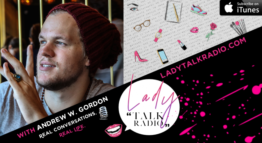 Andrew W. Gordon, Lady Talk Radio, We are Lady Alpha