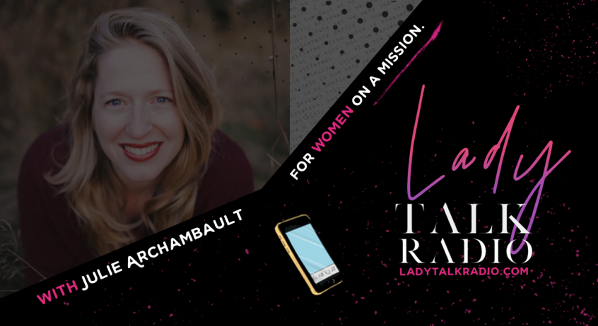 Julie Archambault, Lady Talk Radio